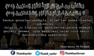 Yâsin Suresi   74-75.Ayet