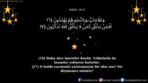 Nahl Suresi 16-17. ayet