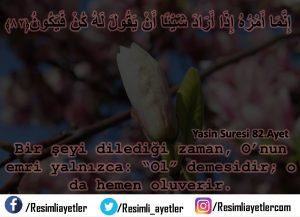 Yâsin Suresi   82.Ayet
