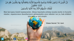 Yunus Suresi 7-8. ayet